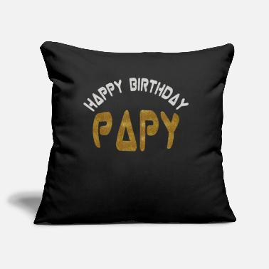 Happy Birthday Happy birthday papy - Housse de coussin décorative 44 x 44 cm