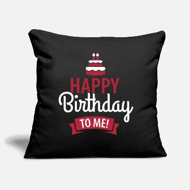 Happy Birthday Happy birthday to me! - Housse de coussin décorative 44 x 44 cm