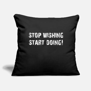 Start Stop Wishing Start Doing! - Copricuscino per divano, 44 x 44 cm