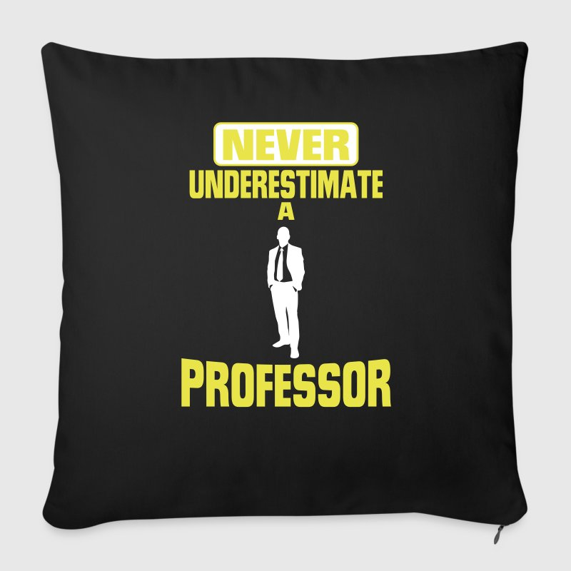 NEVER UNDERESTIMATE A PROF.! - Sofa pillow cover 44 x 44 cm