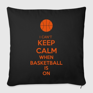 I Can't Keep Calm When Basketball Is On - Sofakissenbezug 44 x 44 cm