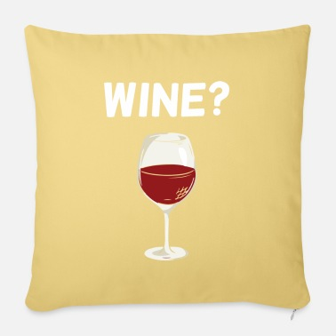 Wine Wine drinker Wine lovers Wine connoisseur Wine - Pillowcase 17,3'' x 17,3'' (45 x 45 cm)