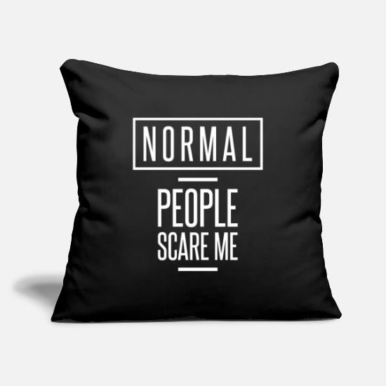 Normal Pillow Cases - Normal People Scare Me Funny Gift - Pillowcase 17,3'' x 17,3'' (45 x 45 cm) black