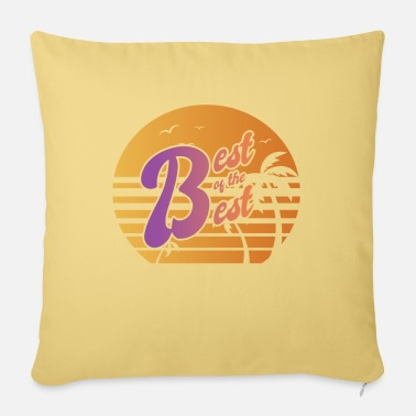 Best Of Best of the Best For the best of the best - Pillowcase 17,3'' x 17,3'' (45 x 45 cm)