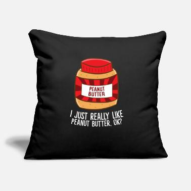 Love Funny Peanut Butter I Just Really Like Peanut - Pillowcase 17,3'' x 17,3'' (45 x 45 cm)