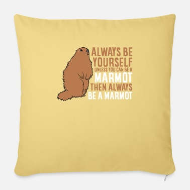 Cute Marmot Always Be Yourself Unless You Can Be - Pillowcase 17,3'' x 17,3'' (45 x 45 cm)