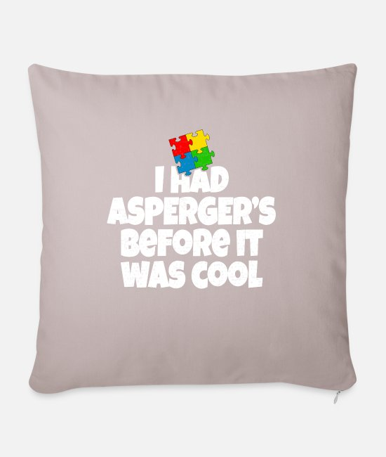 Autism Pillow Cases - I had Aspergers before it was cool - Pillowcase 17,3'' x 17,3'' (45 x 45 cm) light taupe