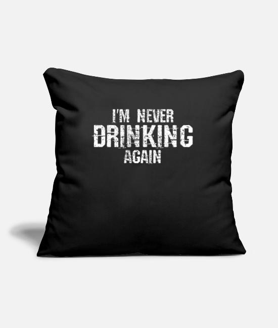 Hungover Pillow Cases - Drunk party hangover Hangover - Pillowcase 17,3'' x 17,3'' (45 x 45 cm) black