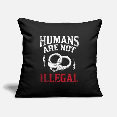 Illegal No one is illegal! Humans are not illegal! - Pillowcase 17,3'' x 17,3'' (45 x 45 cm)