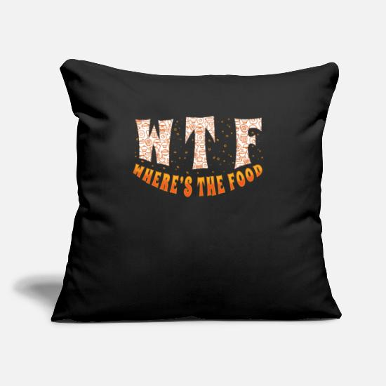 Gift Idea Pillow Cases - WTF - Where's the food! WTF - Where is the food! - Pillowcase 17,3'' x 17,3'' (45 x 45 cm) black