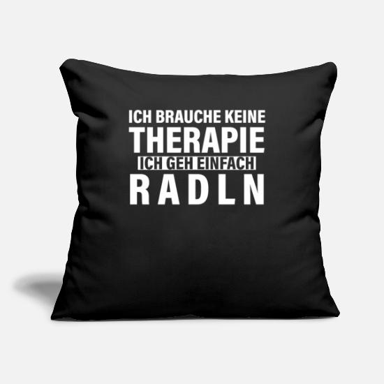 Birthday Pillow Cases - Bicycle I do not need therapy I go cycling - Pillowcase 17,3'' x 17,3'' (45 x 45 cm) black