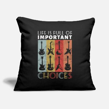 Guitar Guitar - Life is full of important decisions - Pillowcase 17,3'' x 17,3'' (45 x 45 cm)