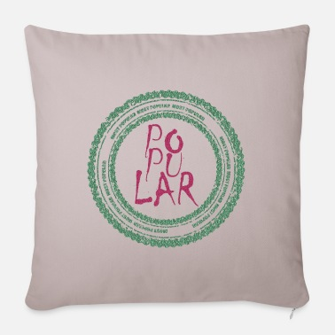 Popular Popular - Pillowcase 17,3'' x 17,3'' (45 x 45 cm)