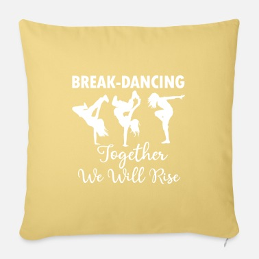 Break Dance Break Dancing Dancing Breaking - Pillowcase 17,3'' x 17,3'' (45 x 45 cm)