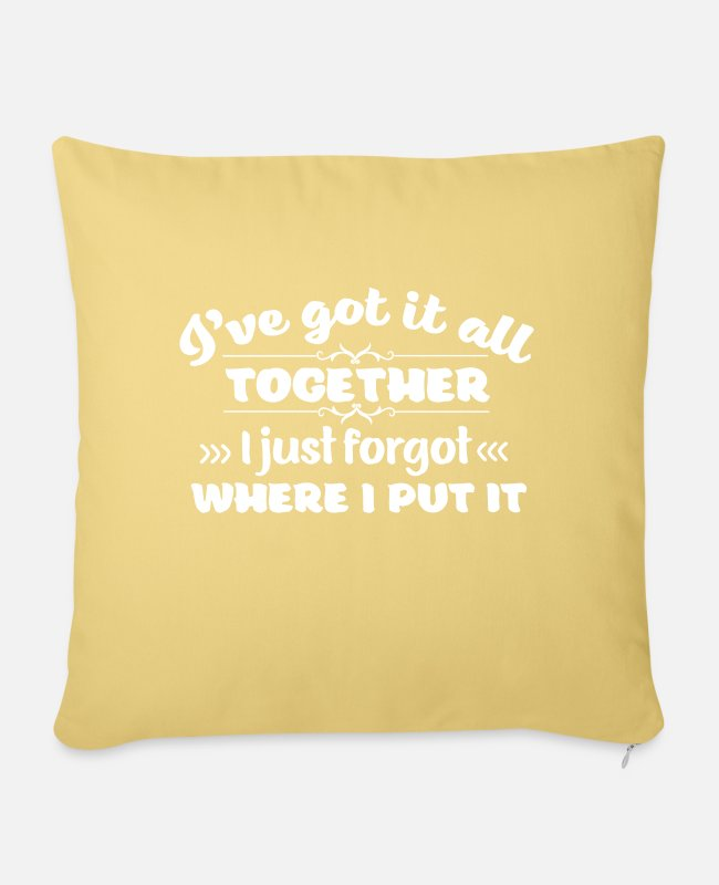 Self-irony Pillow Cases - Got It All Together I Just Forgot Where I Put It - Pillowcase 17,3'' x 17,3'' (45 x 45 cm) washed yellow