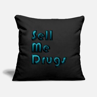 sell me drugs - Pillowcase 17,3'' x 17,3'' (45 x 45 cm)