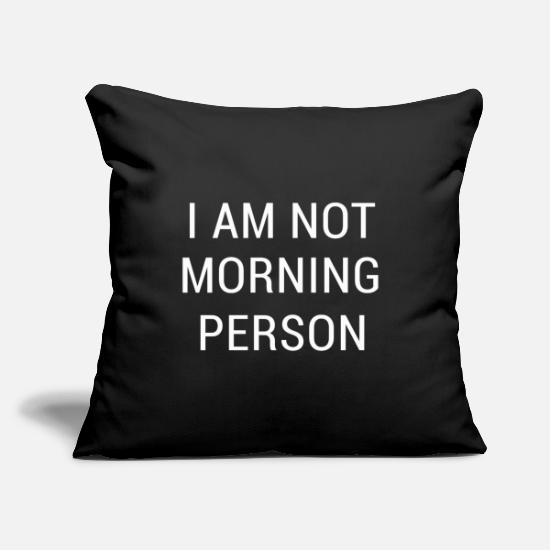 Late Risers Pillow Cases - Not a morning person morning muffle - Pillowcase 17,3'' x 17,3'' (45 x 45 cm) black