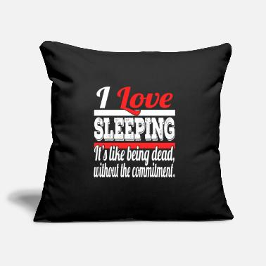 Snooze I Love Sleeping It's Like Being Dead Without The - Pillowcase 17,3'' x 17,3'' (45 x 45 cm)