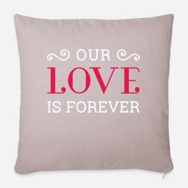 Proof Of Love Love is forever Valentine's Day Proof of love gift - Pillowcase 17,3'' x 17,3'' (45 x 45 cm)