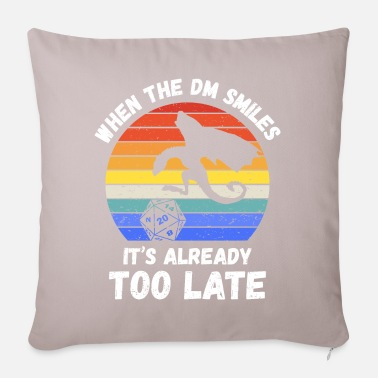 Dungeons And Dragons When The DM Smiles It's Already Too Late IV - Pillowcase 17,3'' x 17,3'' (45 x 45 cm)