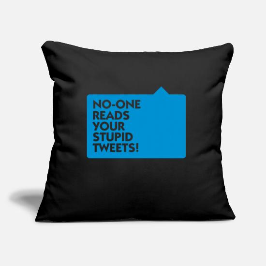Stupid Pillow Cases - Nobody Is Interested In Your Tweets! - Pillowcase 17,3'' x 17,3'' (45 x 45 cm) black