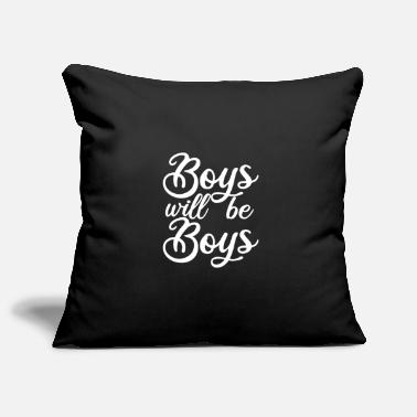 Boy Boys will be boys - Pillowcase 17,3'' x 17,3'' (45 x 45 cm)