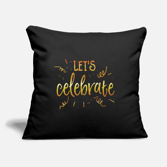 Birthday Pillow Cases - Let's celebrate / let's celebrate / gold - Pillowcase 17,3'' x 17,3'' (45 x 45 cm) black