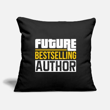 Future Bestselling Author - Writer Author - Pillowcase 17,3'' x 17,3'' (45 x 45 cm)