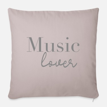 Music Lover Music lover music lover - Pillowcase 17,3'' x 17,3'' (45 x 45 cm)