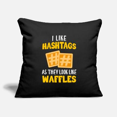 Baking I like hashtags as they look like waffles - Pillowcase 17,3'' x 17,3'' (45 x 45 cm)