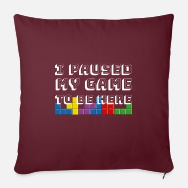 Game I Paused My Game To Play Here Gaming Gambling Game - Pillowcase 17,3'' x 17,3'' (45 x 45 cm)
