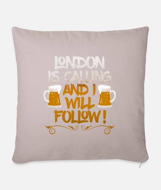 English Pillow Cases - London is calling and I want Follow Beer Design - Pillowcase 17,3'' x 17,3'' (45 x 45 cm) light taupe
