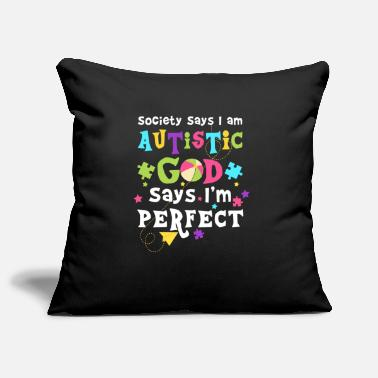 Autismi Society says i am Autistic god says i'm perfect - Tyynynpäällinen