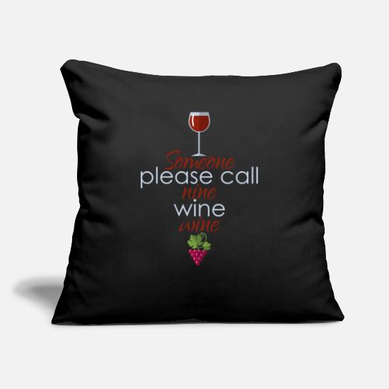 Red Rose Pillow Cases - Someone please call Nine Wine Wine - Pillowcase 17,3'' x 17,3'' (45 x 45 cm) black