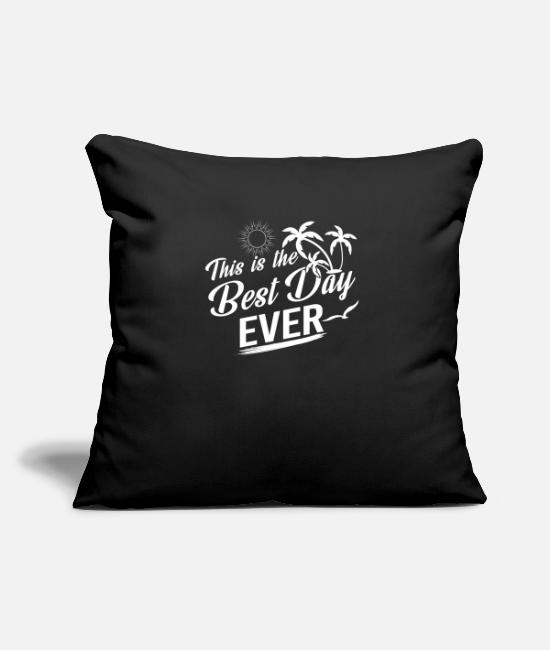 Sexy Pillow Cases - This is the best day ever - Pillowcase 17,3'' x 17,3'' (45 x 45 cm) black