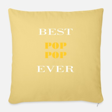 Pop Pop Pop - Best pop pop ever - Pillowcase 17,3'' x 17,3'' (45 x 45 cm)