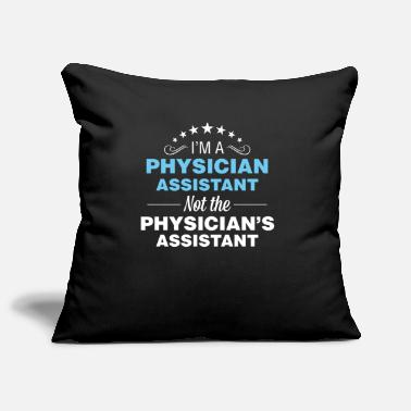 Physician Assistant Physician Assistant - I'm a Physician Assistant - Pillowcase 17,3'' x 17,3'' (45 x 45 cm)