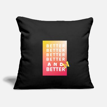 Bett BETTER BETTER BETTER BETTER AND BETTER - Kissenhülle