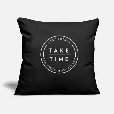 The best things take time - Pillowcase 17,3'' x 17,3'' (45 x 45 cm)
