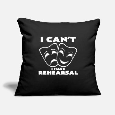 Rehearsal I can not i have rehearsal dress rehearsal - Pillowcase 17,3'' x 17,3'' (45 x 45 cm)