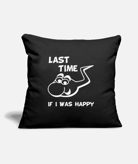 Happy Pillow Cases - Last Time If I was Happy funny depression shirt - Pillowcase 17,3'' x 17,3'' (45 x 45 cm) black