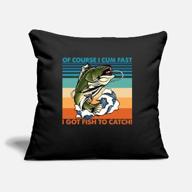 Pregnancy Of Course I Cum Fast I Got Fish To Catch T Shirt - Pillowcase 17,3'' x 17,3'' (45 x 45 cm)