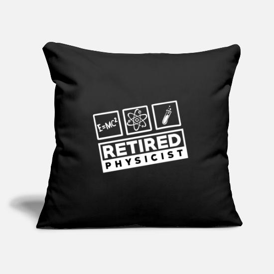 Birthday Pillow Cases - Proud Physicist Physicist - Retired / Retired - Pillowcase 17,3'' x 17,3'' (45 x 45 cm) black