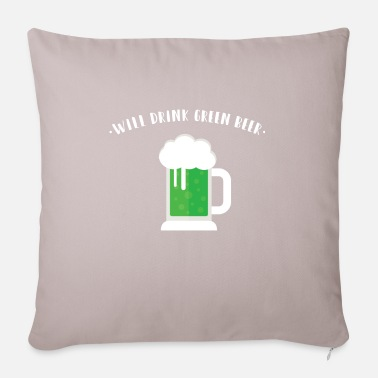 Green Beer Will Drink Green Beer - Pillowcase 17,3'' x 17,3'' (45 x 45 cm)