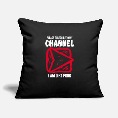 Beggar Subscribe To My Channel Beggar Funny Gift - Pillowcase 17,3'' x 17,3'' (45 x 45 cm)
