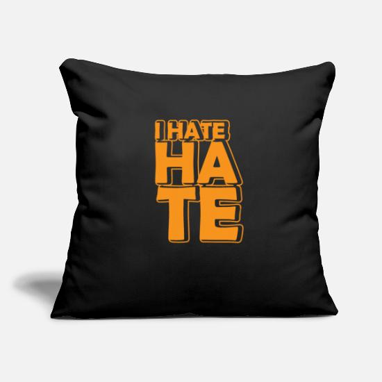 Selfconfidence Pillow Cases - I HATE HATE - Pillowcase 17,3'' x 17,3'' (45 x 45 cm) black