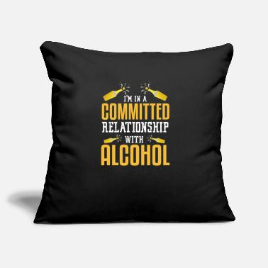 Relationship I'm in a committed relationship with alcohol - Pillowcase 17,3'' x 17,3'' (45 x 45 cm)