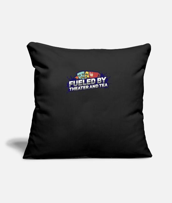 Movie Pillow Cases - Fueled By Theater And Tea Funny Gift - Pillowcase 17,3'' x 17,3'' (45 x 45 cm) black