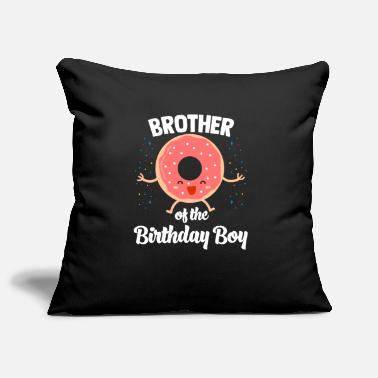 Brother Of Birthday Boy Brother Of The Birthday Boy Gifts - Pillowcase 17,3'' x 17,3'' (45 x 45 cm)