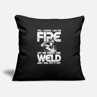 Oxyacetylene Welding Let me finish this weld - Pillowcase 17,3'' x 17,3'' (45 x 45 cm)
